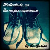 Plattenkiste_010 the nu-jazz experience