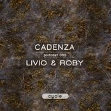 Cadenza Podcast | 083 - Livio & Roby (Cycle)