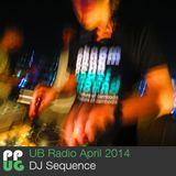 DJ Sequence UB Radio April 2014