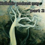 Kollektiv podcastmay (part 2)