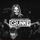 Crunkz & FLOBU - Dubstep Vs. Trap Mix 2017