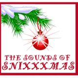 The Sounds of Snixxxmas