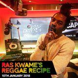 #ReggaeRecipe - 15/01/18 (Reggae / Dancehall / Bass / Bashment / Afrobeats)