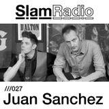Slam Radio - 027 Juan Sanchez