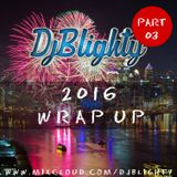 @DJBlighty - #2016WrapUp Part.03 (RnB, Hip Hop & Dancehall)