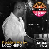 KU DE TA Radio #355 Pt. 2 Resident mix by Loco Hero