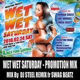 Wet Wet Saturday Promo Mix - Mix by DJ STEEL REMIX