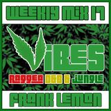 Weekly Mix #17 Vibes [Raggea D&B + Jungle]