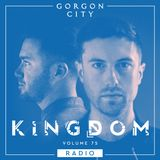 Gorgon City KINGDOM Radio 075