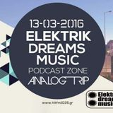 Analog Trip -  Elektrik Dreams Music Podcast  13-3-2016  www.hitfm1035.gr