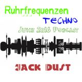 Jack Dust - [Ruhrfrequenzen Podcast Show 06/2K16]