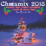 Chrismix 2018 - Holiday Hits, Funky Favorites, Loads of Jolly Crap Volume 13