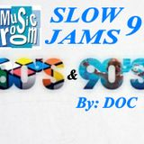 The Music Room's Slow Jams 9 (80s & 90s) - By: DOC (05.30.14)