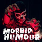 Morbid Humour - Episode 2 (25/10/2011)