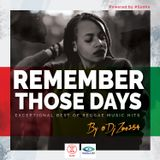 @DjZane254//Remember Those Days//Reggae 1