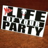 Mr. Life Of Your Party  80 Min Mix.