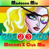 MADONNA MIX - Madame X Tribute Club Mix (adr23mix) Special DJs Editions