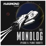 THE MONOLOG - Episode 9: Planet Robotti