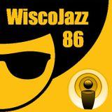 WiscoJazz-Cast - Episode 086