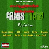 Grass Yard Riddim (blaqk sheep music 2016) Mixed By SELEKTA MELLOJAH FANATIC OF RIDDIM