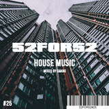 52FOR52#25 - HOUSE MUSIC - Mixed by Chang