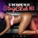DJ Vicious-E's Strip Club Mix