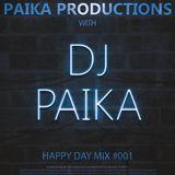 PaikaProductions - Happy Day Mix #001