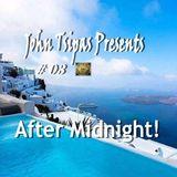 John Tsipas Presents! After Midnight #03