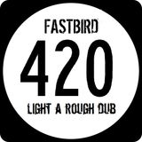 "FASTBiRD|""420 light a rough DUB"""