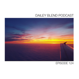 Dailey Blend Podcast - EP 124