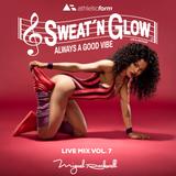 Sweat'N Glow Live Vol. 7