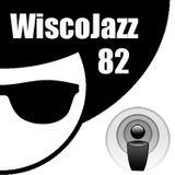WiscoJazz-Cast: Episode 082