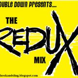 Mr Double Down Presents The Redux Mix