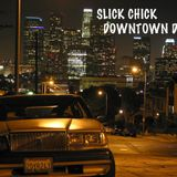 Slick Chick - Downtown discomix