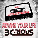 B C-Rious - Rewind Your L!fe #1 (Radio show on CuteFM)