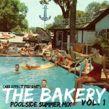The Bakery, Vol. 1 (Poolside Summer Mix)