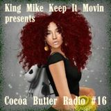 Cocoa Butter Radio #16