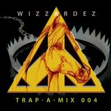 Wizzardezz – Trap-A-Mix 004 [Special For TRVP-A-MVNIA]
