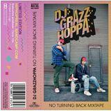 DJ GRAZZHOPPA - NO TURNING BACK (90min Mixtape)