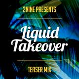 Liquid Takeover Teaser Mix