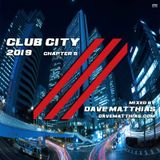 Club City 2019 | Chapter 5