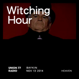 Witching Hour @ Union 77 Radio 13.11.2014 'Heaven'