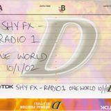 Shy FX - BBC Radio One - One World - 10.01.2002