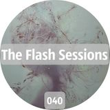 The Flash Sessions - 040 by Flesher