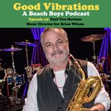 Good Vibrations: Episode 13 — Brian Wilson Music Director Paul Von Mertens