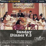 DJ J-Finesse Presents...Sunday Dinner V.3 (The Mid-80's Retrospective V.1)