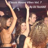 Classic House Vibes Vol. 7