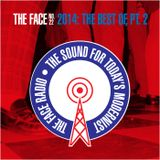 The Face #22: The Best of 2014, Pt. 2 - 27 December 2014