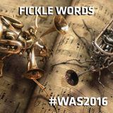 10/2016 WAS presents FICKLE WORDS