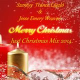 Szentyy Trance László & Jesse Emery Weaver - Just Christmas Mix 2014. (Merry Christmas)(04:11:45)